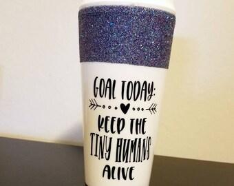 Keep the tiny humans alive, Coffee tumbler, nurse gift, pediatrics gift, teacher gift, glitter Travel mug, glitter mug, travel coffee mug