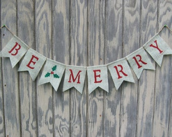 Be Merry Banner, Be Merry Garland, Be Merry Bunting, Holiday Decor, Christmas Decor, Burlap Bunting, Burlap Banner Garland, Photo Prop