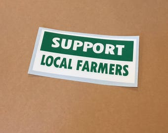 Support Local Farmers Vinyl Decal