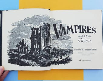 Vampires and Other Ghosts vintage book by Thomas G. Aylesworth 1972 illustrated nonfiction lore, myths, folk tales about Dracula, zombies