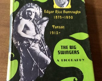TARZAN The Big Swingers A Pictorial Biography of Edgar Rice Burroughs 1967 Hard Cover with Dust Jacket