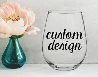 Custom Design - 21 oz STEMLESS WINE GLASS - girlfriend gift, mom gift, sister gift, wife gift, friend gift, husband gift, boyfriend gift