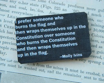 Magnet Molly Ivins Quote I prefer someone who....