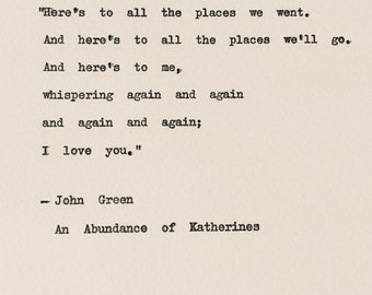 I love you quote/ John Green typewriter quote/ An Abundance of Katherines