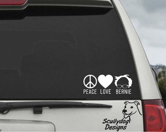 Peace - Love- Bernie Campaign Election President Decal - Bernie Sanders - Car Window Decal Sticker