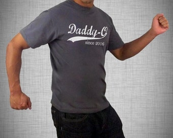 Daddy-O since ANY year, screen print t-shirt, gift ideas for men, personalized for men, graphic tee, grandfather gift, Christmas gift