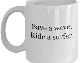 surfer, surf, surfing, surfing mug, surf sport mug, surfing tea mug, surfing hot chocolate mug, surfing white mug, save a wave mug, waves