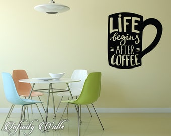 Life Begins After Coffee Decal - Coffee Mug Decal - Wall decal quote - Home Kitchen  Decor - Inspirational Quote Decal -