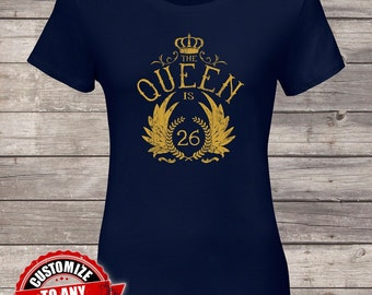 The Queen Is 26 26th Birthday Gifts For Women Gift Tshirt Party