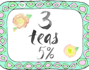 3 Teas - Choose your own - 5% Discount