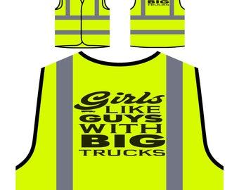 Girls like guys with big trucks Safety Jacket Vest w103v