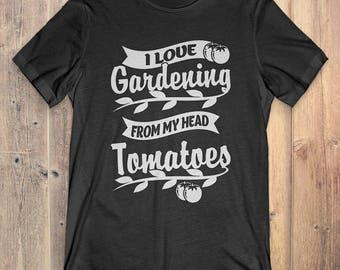 Gardening T-Shirt Gift: I Love Gardening, Tomatoes