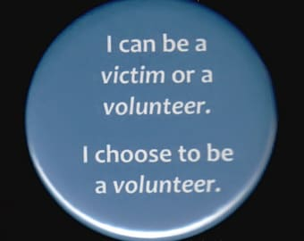 Victim or Volunteer Button