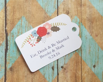 Eat Drink & Be Married Tag, Floral Wedding Tag, Floral, Winter Wedding, Watercolor, Thank You Tag, Custom Wedding Tag, Bridal Shower (056)