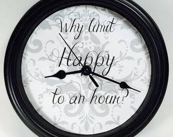 Why Limit HAPPY to an HOUR Wall Clock Novelty Party Gift