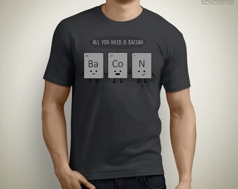 All You need is bacon! - Bacon T-Shirt