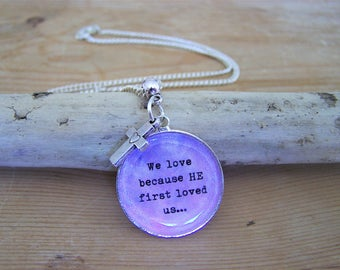 """Handmade engraved silver pendant necklace with Christian Bible verse """"We love because he first loved us"""" (1 John 4:19) and cross charm"""