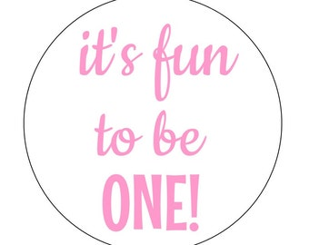 20 It's Fun to Be ONE Stickers, Envelope Seals, First Birthday Labels, First Birthday Stickers, Fun to be One Theme, Girl Birthday, I am One