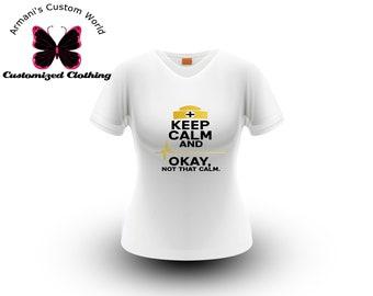 Keep Calm ..No That Calm Nurse Custom Shirt