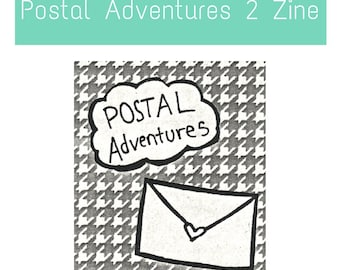 PenPal Zine: Postal Adventures Part 2 - Perfect for people who like mail art, letter writing, perzines, stories, art, life and creativity