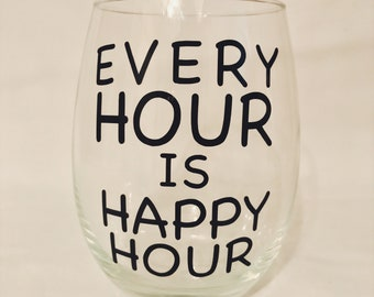 Every Hour is Happy Hour Stemless Wine Glass