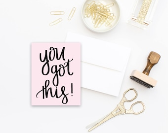 You Got This Card | Pink Greeting Cards Gift For Her Stationary Sister Gift Inspirational Calligraphy Best Friend Gift Personalized Gift