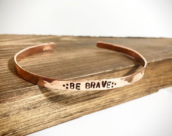 BE BRAVE Cuff Bracelet - Be Brave Gift - Graduation Gift - Gift For Her - Hand Stamped