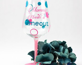 Mommy Needs A Time Out Wine Glass - Custom Wine Glass - Glitter Wine Glass -Gift for Mommy -  Glitter Glass - Gift Idea - Wine Lover Glass