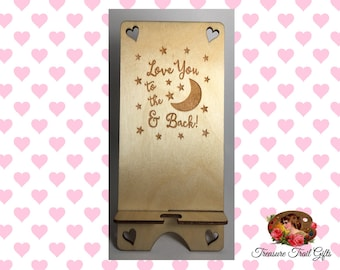 I love you to the Moon and Back Wooden Phone Stand, Iphone Stand, Docking Station, Phone Stand, Phone Holder, Cell Phone Stand, Phone Dock