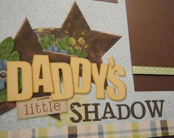 TWO Daddy's Little Shadow Premade 12x12 Scrapbook Pages for Dad Boy