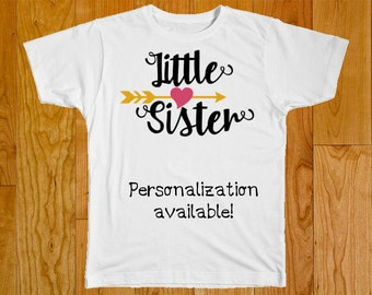 Little Sister Shirt - Personalized Little Sister Shirt - Little Sister Name - Little Sister - Big Sister - Baby Sister - Baby Shower Gift