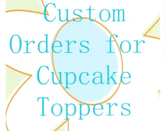 Custome Made Cupcake Toppers