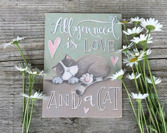 Cat Lover House Warming Gift - Rustic Home Decor - All You Need is Love and a Cat - Shabby Chic Decoration - Inspirational Sign - Birthday