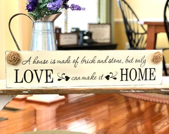 New Home Gift - A House is Made of Brick and Stone - Closing Gift - Housewarming Gift - Wedding Gift - New House Gift -Love Can Make it Home