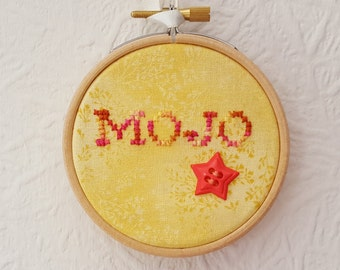 MOJO Hoop Art. 3 inch Hoop Art. Cross stitch Quote.  Embroidery Hoop Art. Wall Hanging. Inspirational Quote.  Home Décor.  Small Gift.