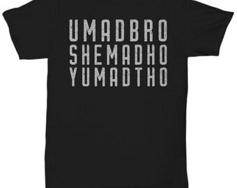 YUMADTHO - Fun T-Shirt