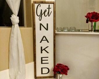 Bathroom Sign, Get Naked, Restroom Decor, Powder Room, Framed Sign, Wall Art, Home Decor, Rustic Sign, Farmhouse Decor, Humorous Sign, Funny