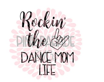 Rockin the Dance Mom Life DXF / SVG / PNG cut file