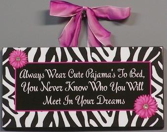 Always Wear Cute Pajama's To Bed Zebra Wood Wall Plaque