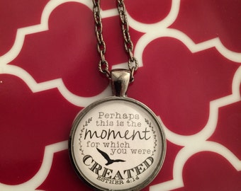 Esther 4:14 Perhaps this is Moment for Which you were Created Pendant