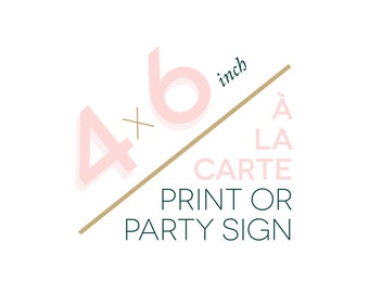 """4x6"""" Sign or Print Upgrade, A La Carte Print, Size Change, Size Upgrade for Printables, Made To Match, Digital Prints"""
