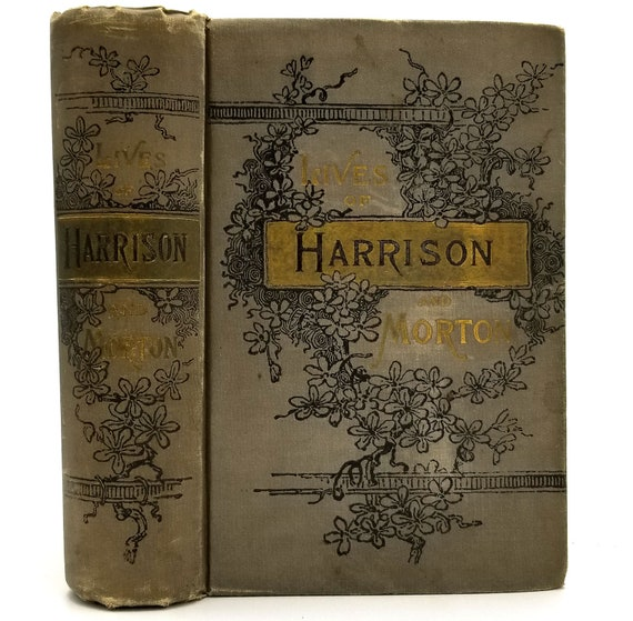 Life of Gen. Ben Harrison also, Life of Hon. Levi P. Morton by Gen. Lew Wallace 1888 1st Edition Hardcover - Presidential Biography