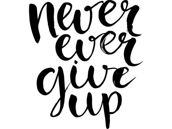 Never Give Up Life Quotes Strength Exercise Strong Power