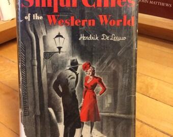 Sinful Cities of the Western World by Hendrik De Leeuw / Vintage Book / Gender studies / Trafficking / Womanhood / Scarlet Trails / Old Book