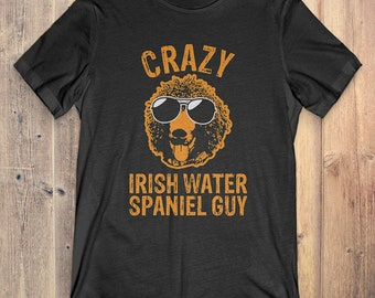 Irish Water Spaniel T-Shirt Funny Gift: Crazy Irish Water Spaniel Guy