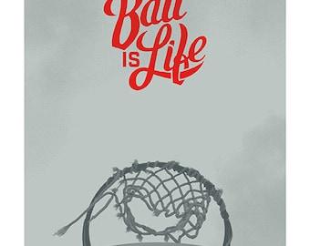 Ball Is Life basketball art print
