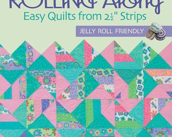 On Sale 15 Percent Off Rolling Along Easy Quilts from 2.5 Strips By Nancy J. Martin Quilting Book