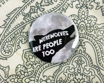 Werewolves are people too, 38mm badge