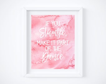 """If You Stumble Make It Part of the Dance - Watercolor Art Print with Quote:  8"""" x 10"""""""