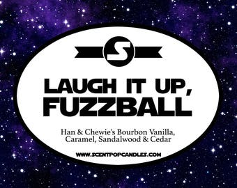 Laugh It Up, Fuzzball, Star Wars Inspired Soy Candle